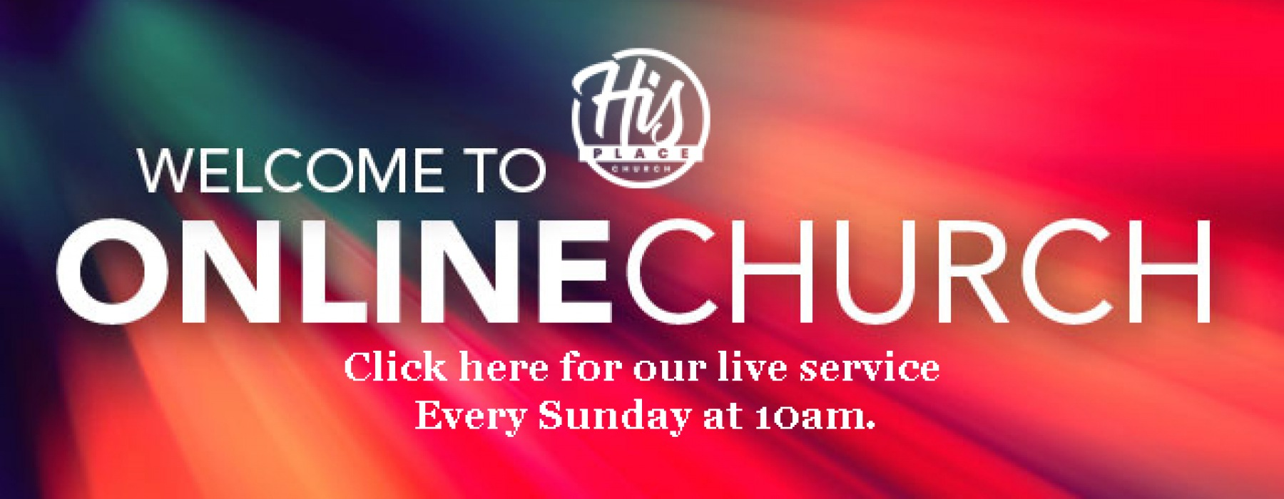 Watch Live Every Sunday at 10am
