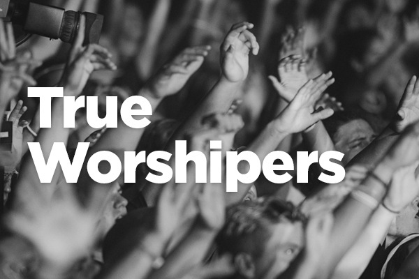 True Worshipers